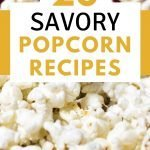 Try these Easy Savory Popcorn Recipes for your next family movie night. Also great after school snacks!