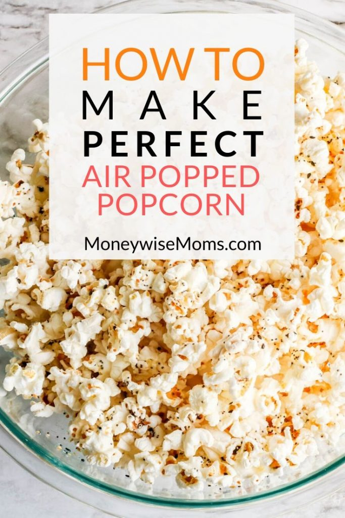Tips to make perfect air popped popcorn at home