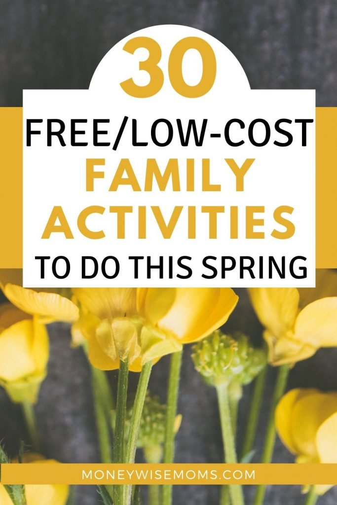 30 Free and Low-Cost Family Activities to do in the Spring