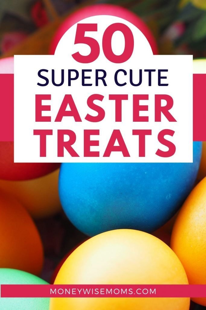 Super Cute Easter Treats for kids - fun way to celebrate the holiday together