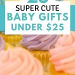 Super cute baby gifts under 25 dollars