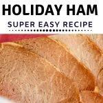 Super easy crockpot recipe for Holiday Ham