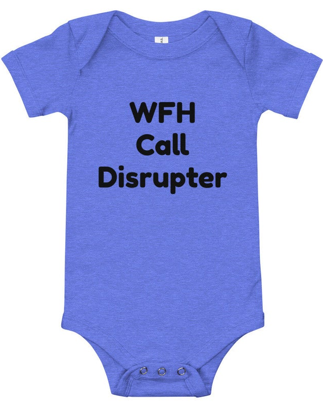 Blue onesie with caption WFH Call DIsrupter