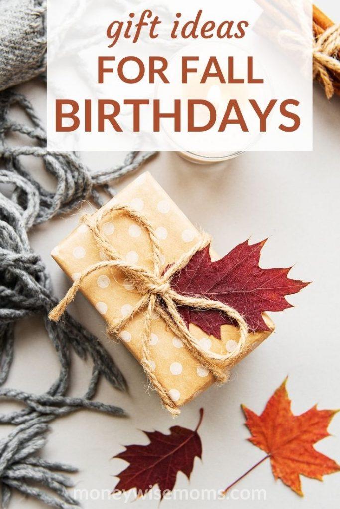 Gift ideas for Fall Birthdays