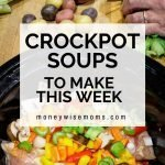 Crockpot soups to make this week for family meals
