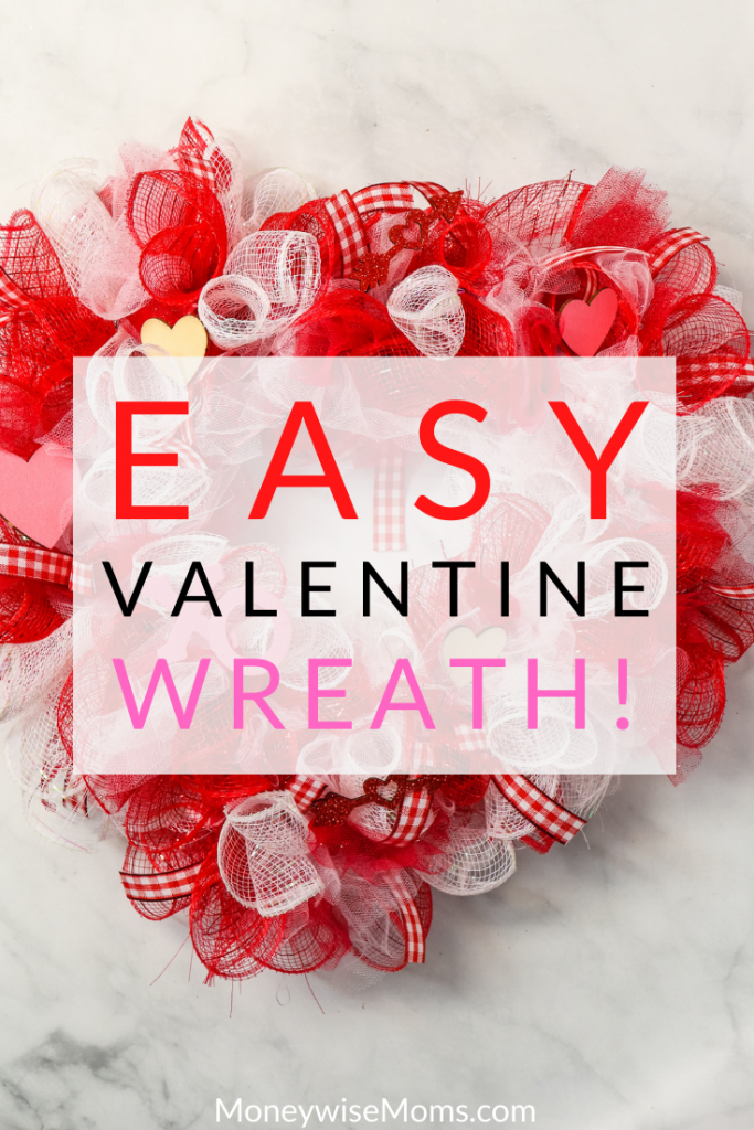 Pin showing the finished valentine deco mesh wreath dollar store craft finished with title in the middle.