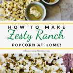 Pin showing photos of the zesty ranch popcorn and title across the middle.