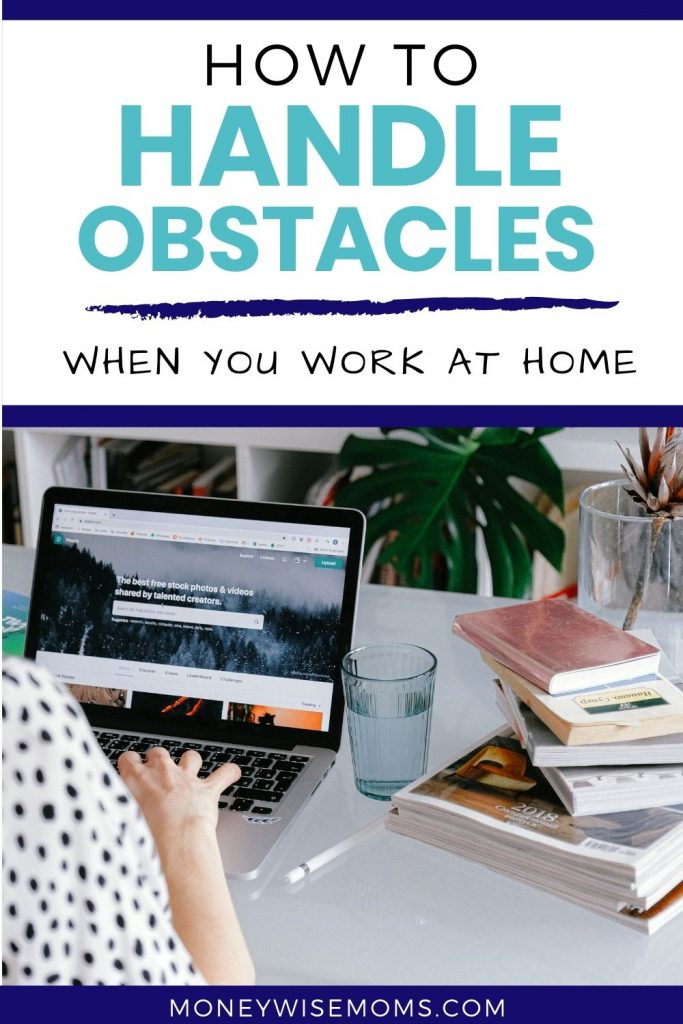 How to handel obstacles when you work from home